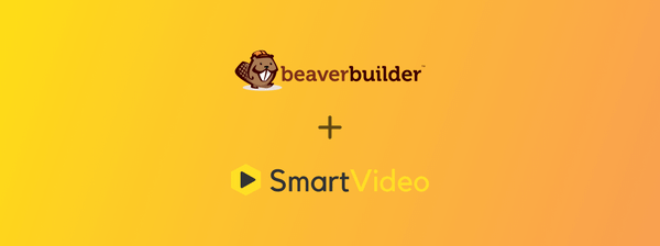 Creating a professional video experience with Beaver Builder & SmartVideo