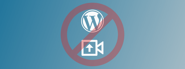 Why You Should Never Upload Your Video to Your WordPress Website